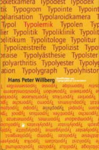 Typolemik /Typophilie: Streiflichter zur Typographical Correctnes: Willberg Hans, P: