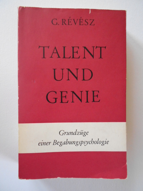 Talent und Genie. Grundzüge einer Begabungspsychologie.: Revesz, G.