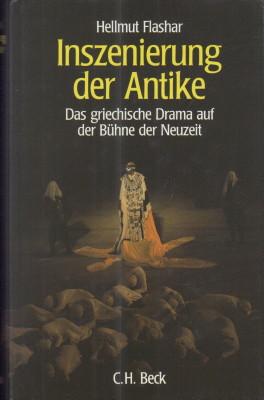 Inszenierung der Antike. Das griechische Drama auf: Flashar, Hellmut: