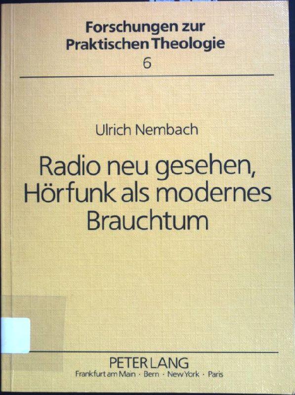 Radio neu gesehen, Hörfunk als modernes Brauchtum: Nembach, Ulrich: