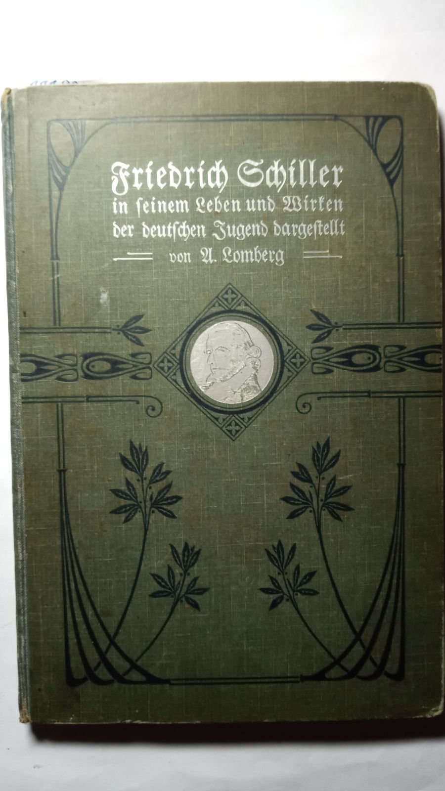 Friedrich Schiller in seinem Leben und Wirken.: Lomberg, August: