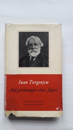 AUFZEICHNUNGEN EINES JÄGERS; Manesse Bibliothek der Weltliteratur,: Turgenjew, Iwan: