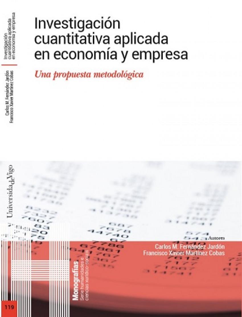 Investigación cuantitativa aplicada en economía y empresa. - Fernández-Jardón, Carlos M. / Martínez Cobas, Francisco Xavier