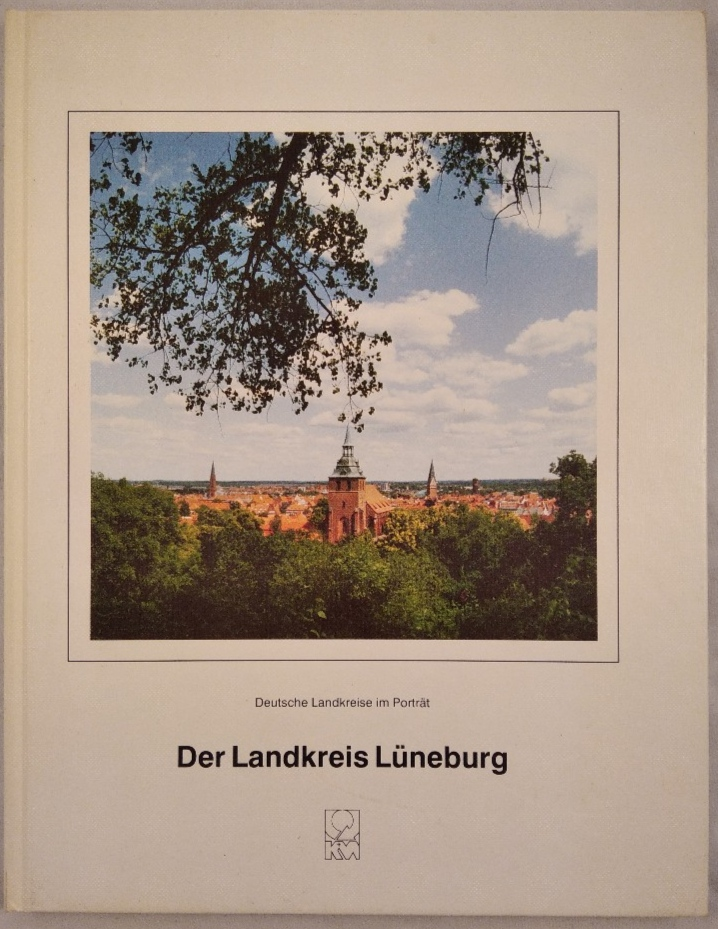 Der Landkreis Lüneburg. Deutsche Landkreise im Portrait. - Lüneburg (Hrsg.)Henry Makowski (Red.) und Michael Wieske (Red.)