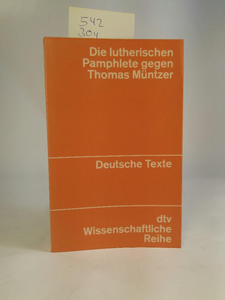 Die lutherischen Pamphlete gegen Thomas Müntzer. (: Fischer, Ludwig.:
