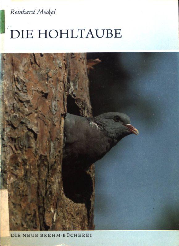 Die Hohltaube : Columba oenas. Die neue Brehm-Bücherei ; 590; - Möckel, Reinhard