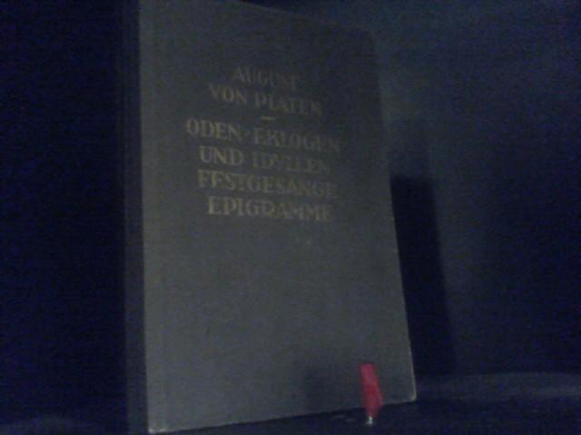 Oden Eklogen und Idyllen Festgesänge Epigramme. Auswahl: Platen, August von:
