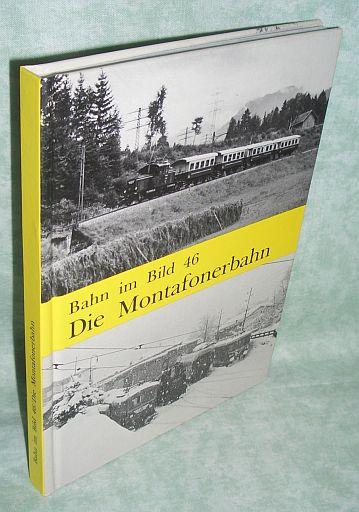 Die Montafonerbahn.: Eisenbahn Zwirchmayr, Karl