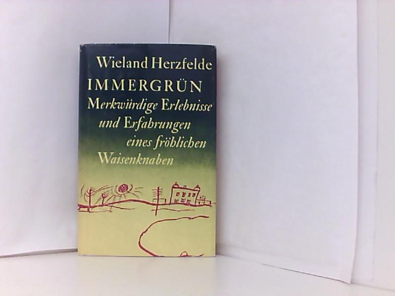 Wieland Herzfelde: Immergrün - Merkwürdige Erlebnisse und: Herzfelde, Wieland: