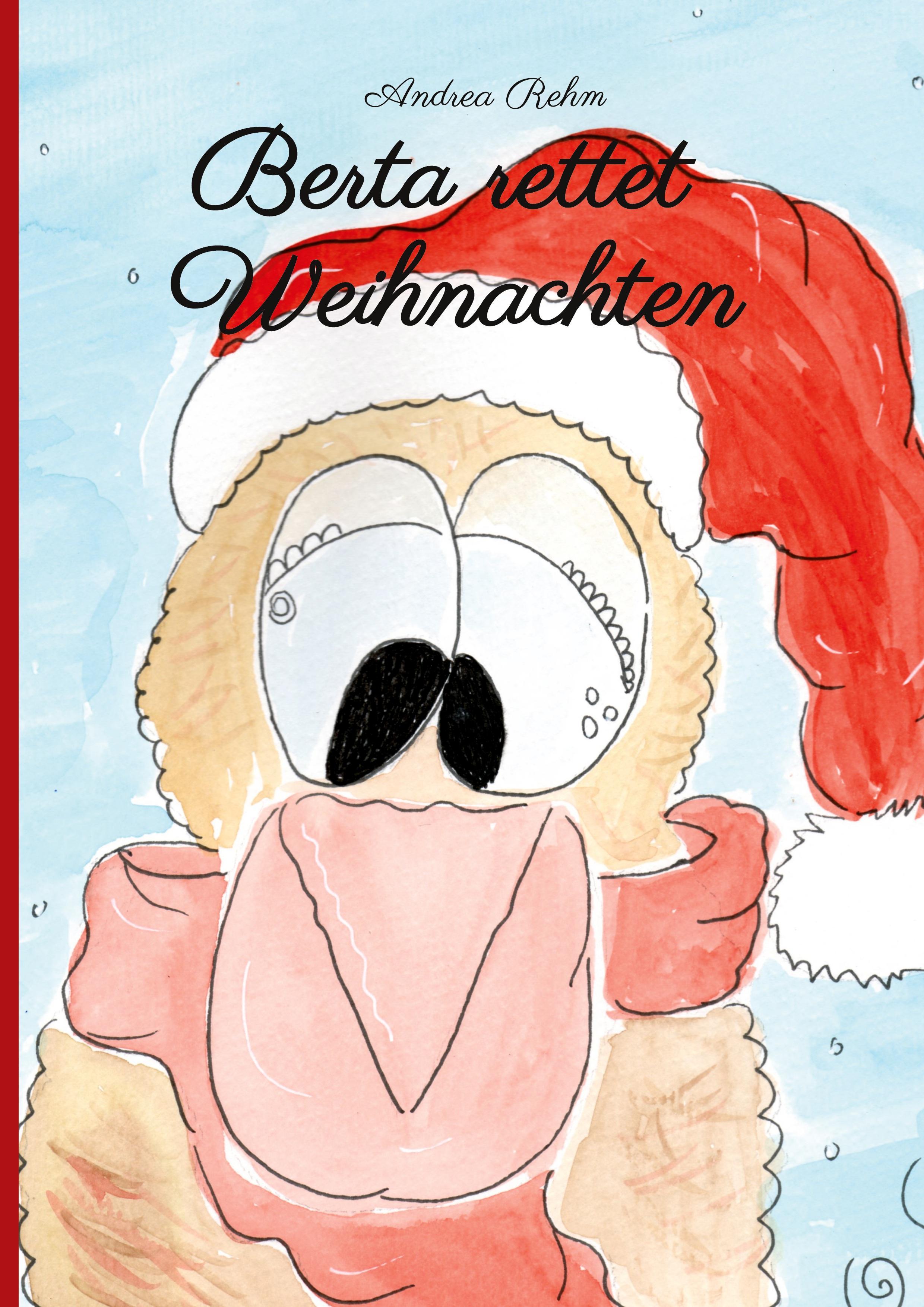 Berta rettet Weihnachten - Rehm, Andrea