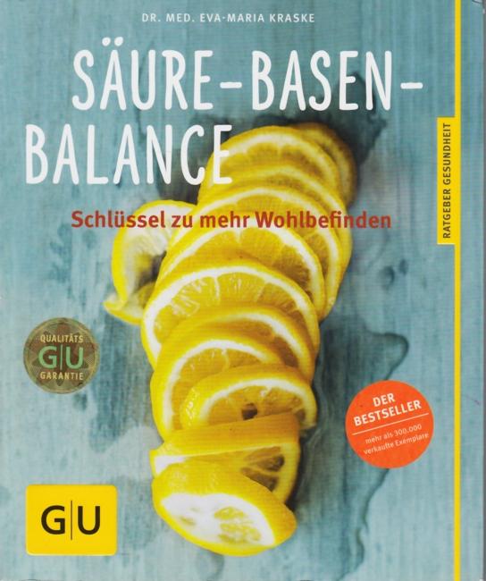 Säure-Basen-Balance : Der Schlüssel zu mehr Wohlbefinden.: Kraske, Eva-Maria: