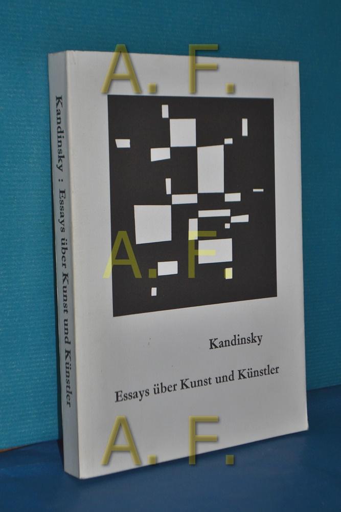 Essays über Kunst und Künstler: Kandinsky, Wassily: