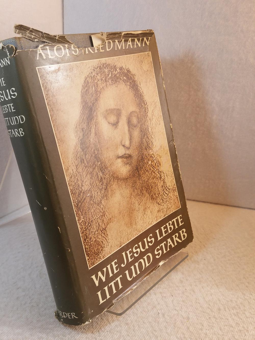 Wie Jesus lebte, litt und starb : Riedmann, Alois: