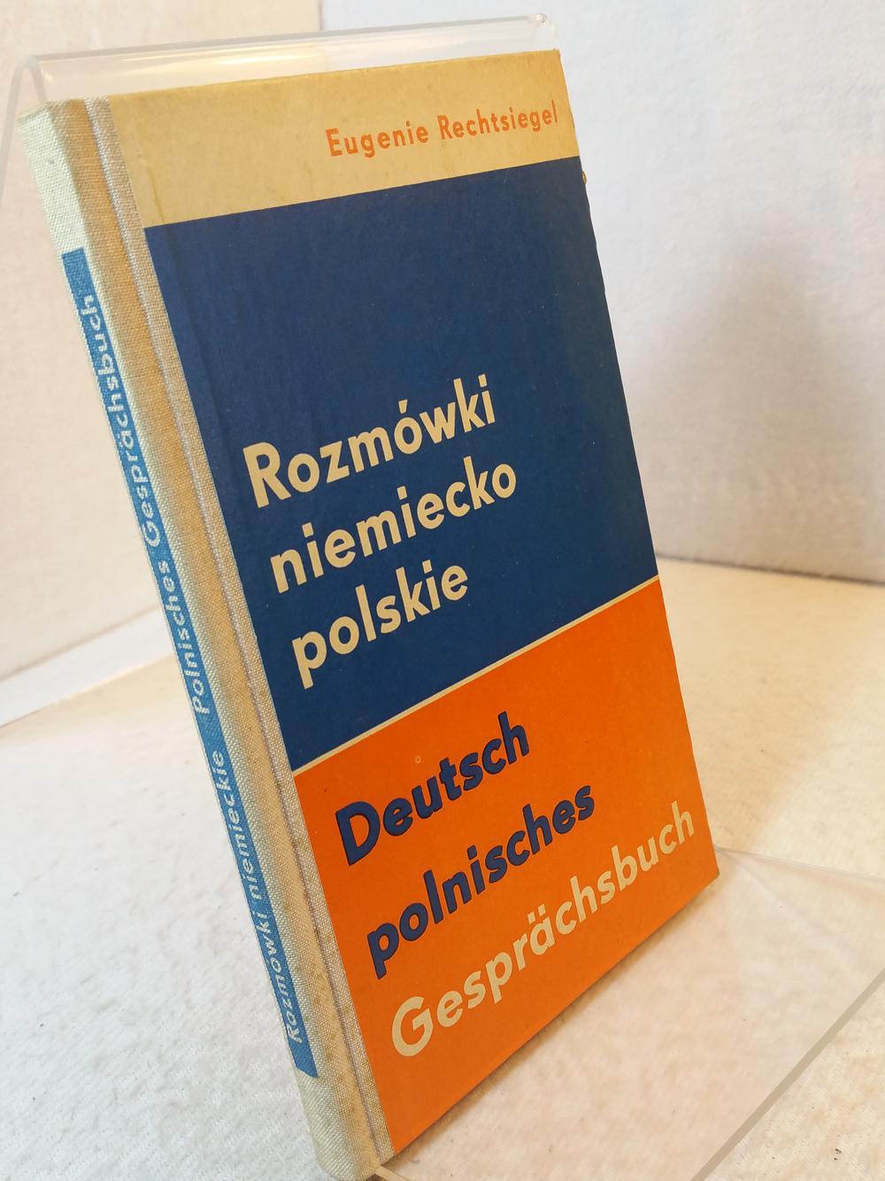 Deutsch-polnisches Gesprächsbuch = Rozmówki niemiecko-polskie Sprachen für: Rechtsiegel, Eugenie: