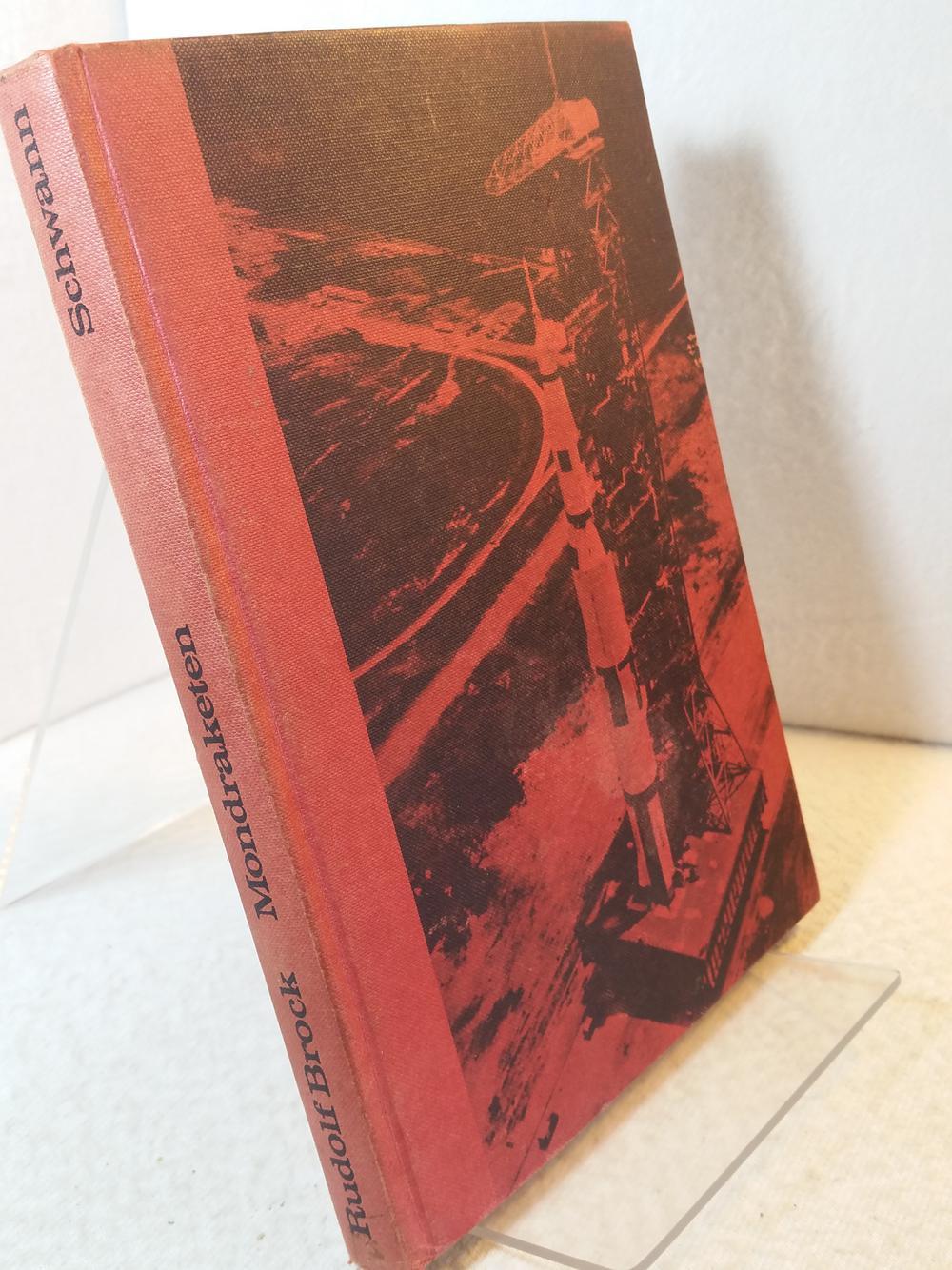Mondraketen : Amerikanische und sowjetische Konstruktionen für: Brock, Rudolf: