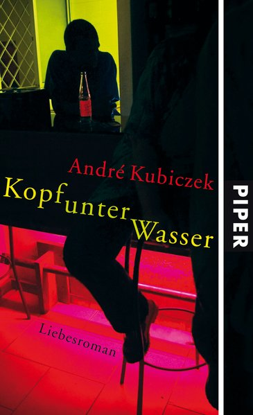 Kopf unter Wasser: Liebesroman: Kubiczek, André: