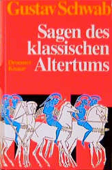 Sagen des klassischen Altertums: Schwab, Gustav: