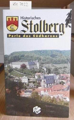 Historisches Stolberg - Perle des Südharzes.: Schneider, Hermann:
