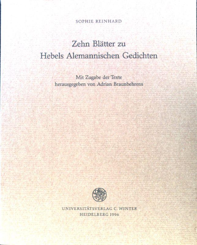 Zehn Blätter zu Hebels Alemannischen Gedichten. Carl-Winter-Universitätsverlag: Jahresgabe ; 1996/97; - Reinhard, Sophie