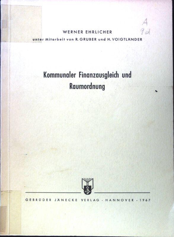 Kommunaler Finanzausgleich und Raumordnung; Veröffentlichungen der Akademie: Ehrlicher, Werner: