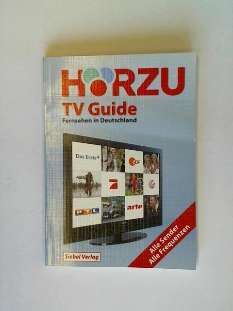 Hörzu TV Guide: Fernsehen in Deutschland. Alle Sender - Alle Frequenzen - Klawitter, Gerd