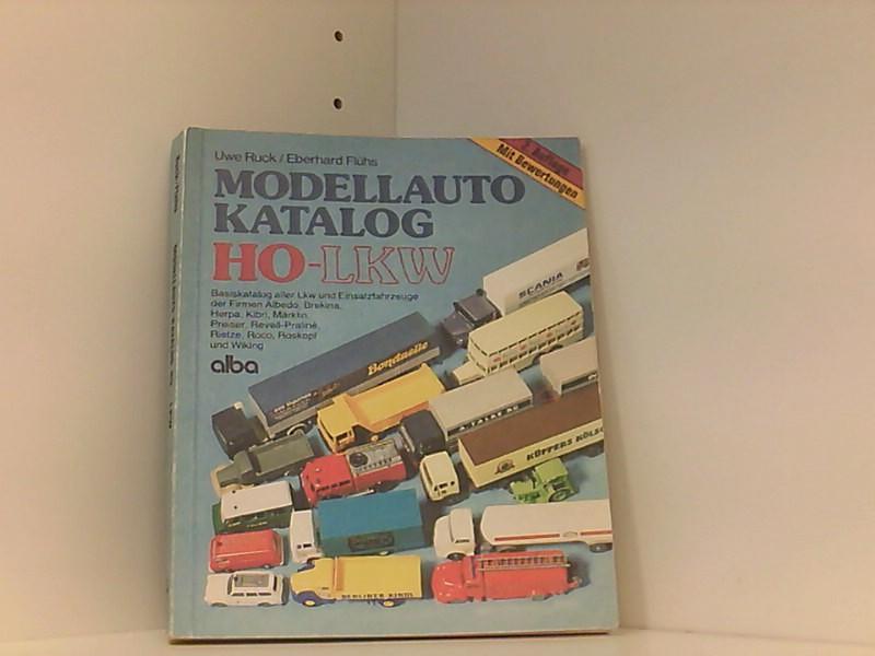 Modellauto-Katalog HO-Lkw: Massstab 1:87 bis 1:100 - Ruck, Uwe und Eberhard Flühs