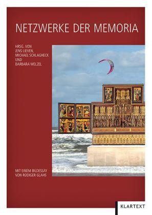Netzwerke der Memoria. Mit einem Bildessay von: Lieven, Jens (Hg.),