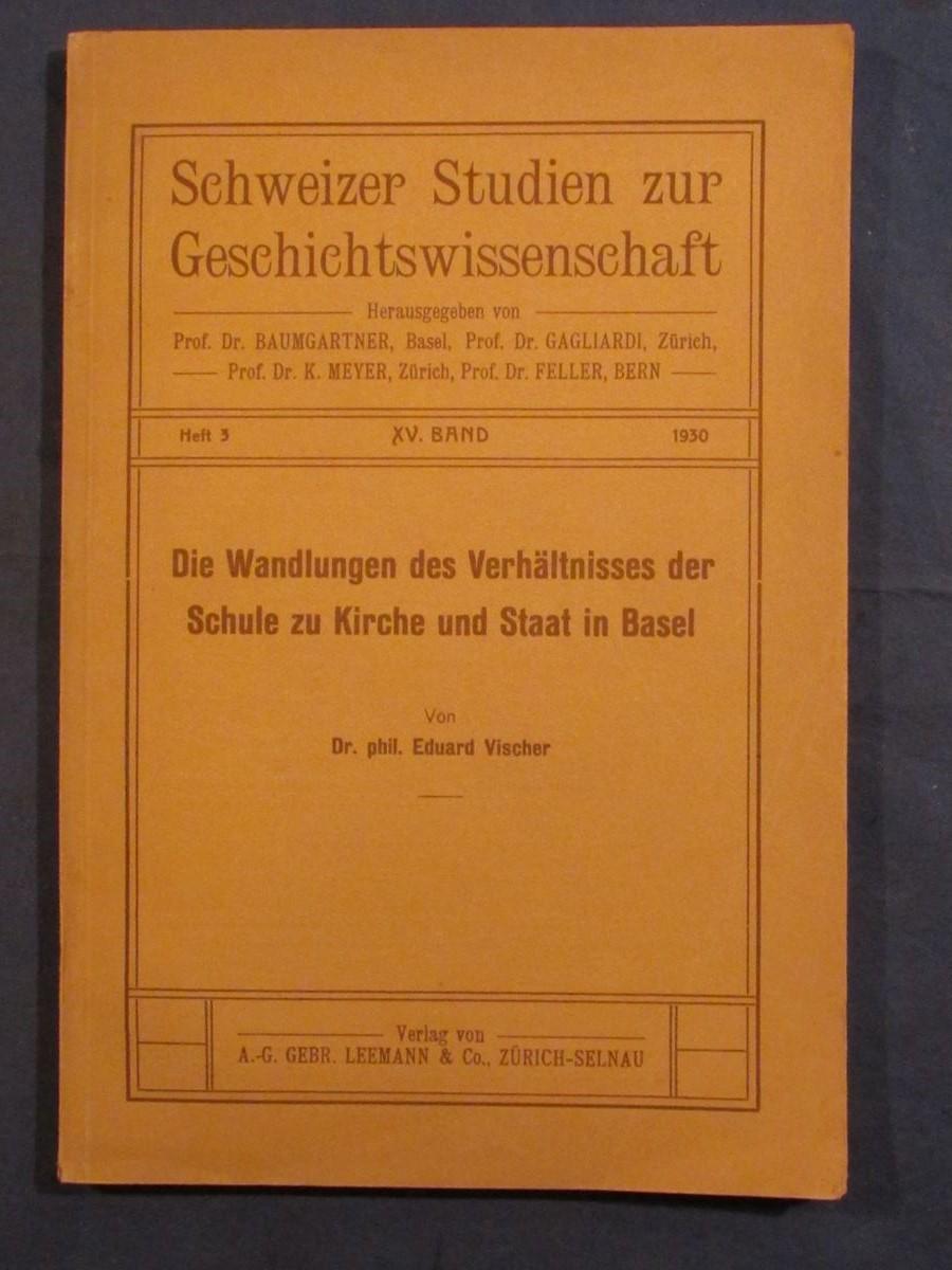 Die Wandlungen des Verhältnisses der Schule zu: Vischer, Eduard