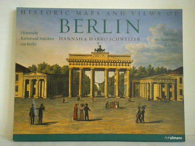 Historische Karten und Ansichten von Berlin =: Schweizer, Hannah &