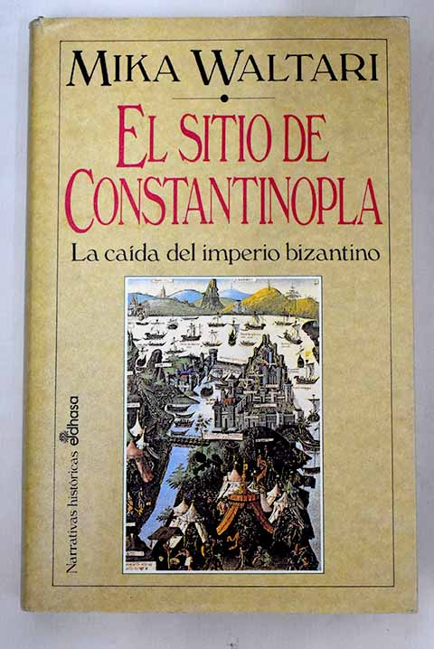 El sitio de Constantinopla: la caída del Imperio Bizantino - Waltari, Mika