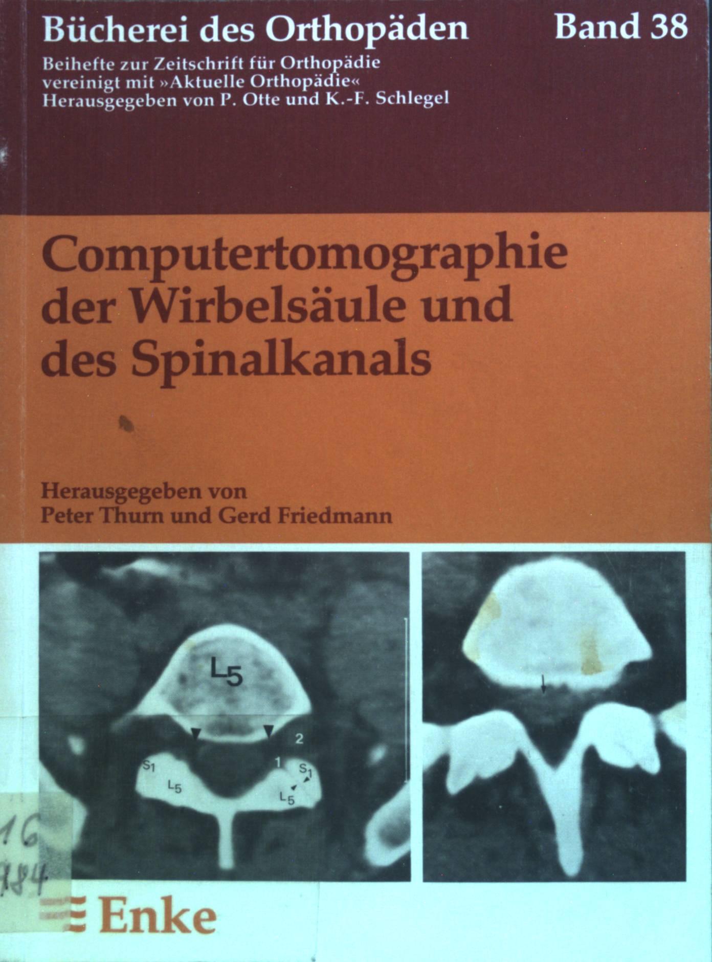 Computertomographie der Wirbelsäule und des Spinalkanals. Bücherei des Orthopäden ; Bd. 38 - Thurn, Peter und Klaus Lackner