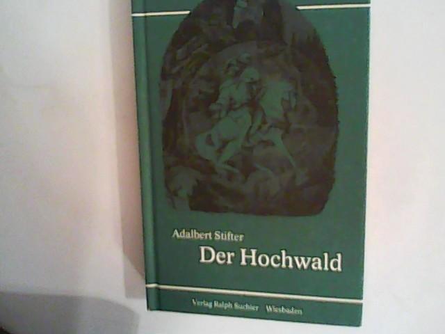 Der Hochwald.: Stifter, Adalbert: