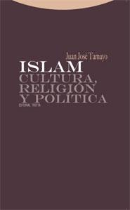 Islam. Cultura, religión y política . - Tamayo, Juan José