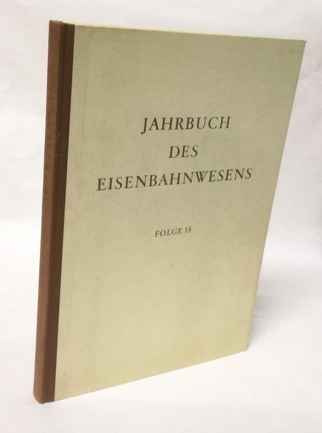 Jahrbuch des Eisenbahnwesens. 15. Folge 1964.: Vogel, Th. (Hrsg.):