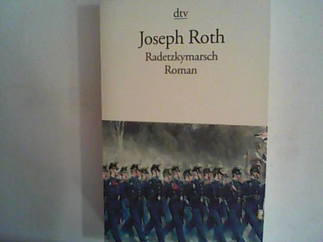Radetzkymarsch: Roman: Roth, Joseph: