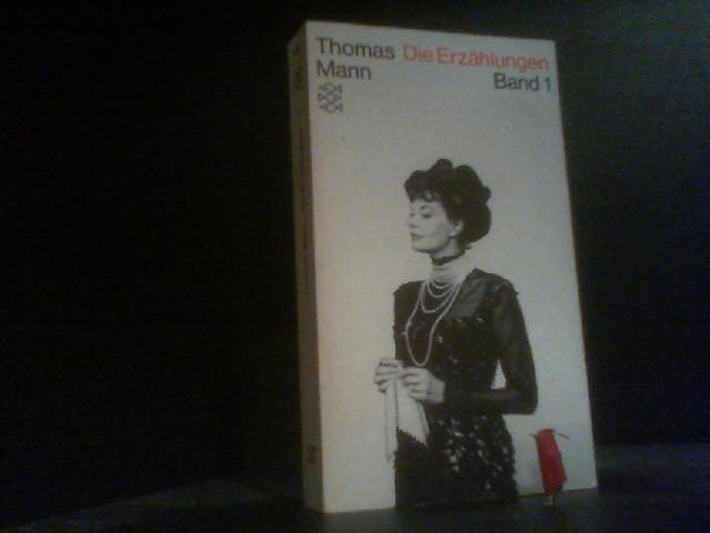 Die Erzählungen. Erster Band: Thomas, MANN:
