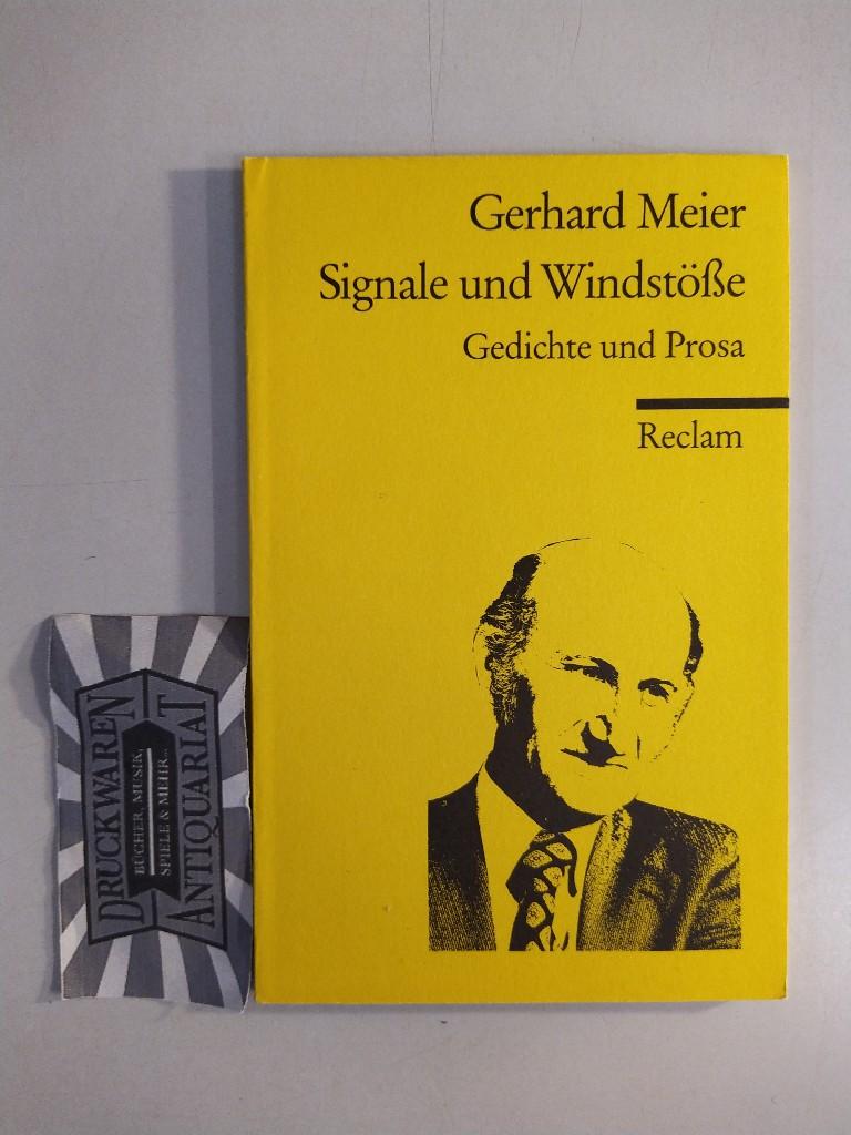 Signale und Windstösse : Gedichte und Prosa. Ausw. u. Nachw. von Heinz F. Schafroth / Reclams Universal-Bibliothek Nr. 8552. - Meier, Gerhard