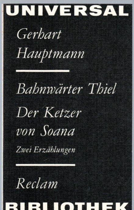 Bahnwärter Thiel & Der Ketzer von Soana: Hauptmann, Gerhard