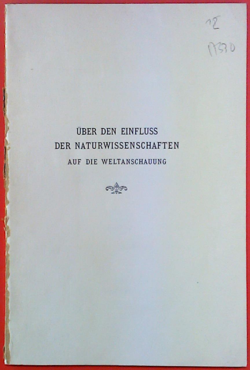 Über den Einfluss der Naturwissenschaften auf die: Albert Ladenburg