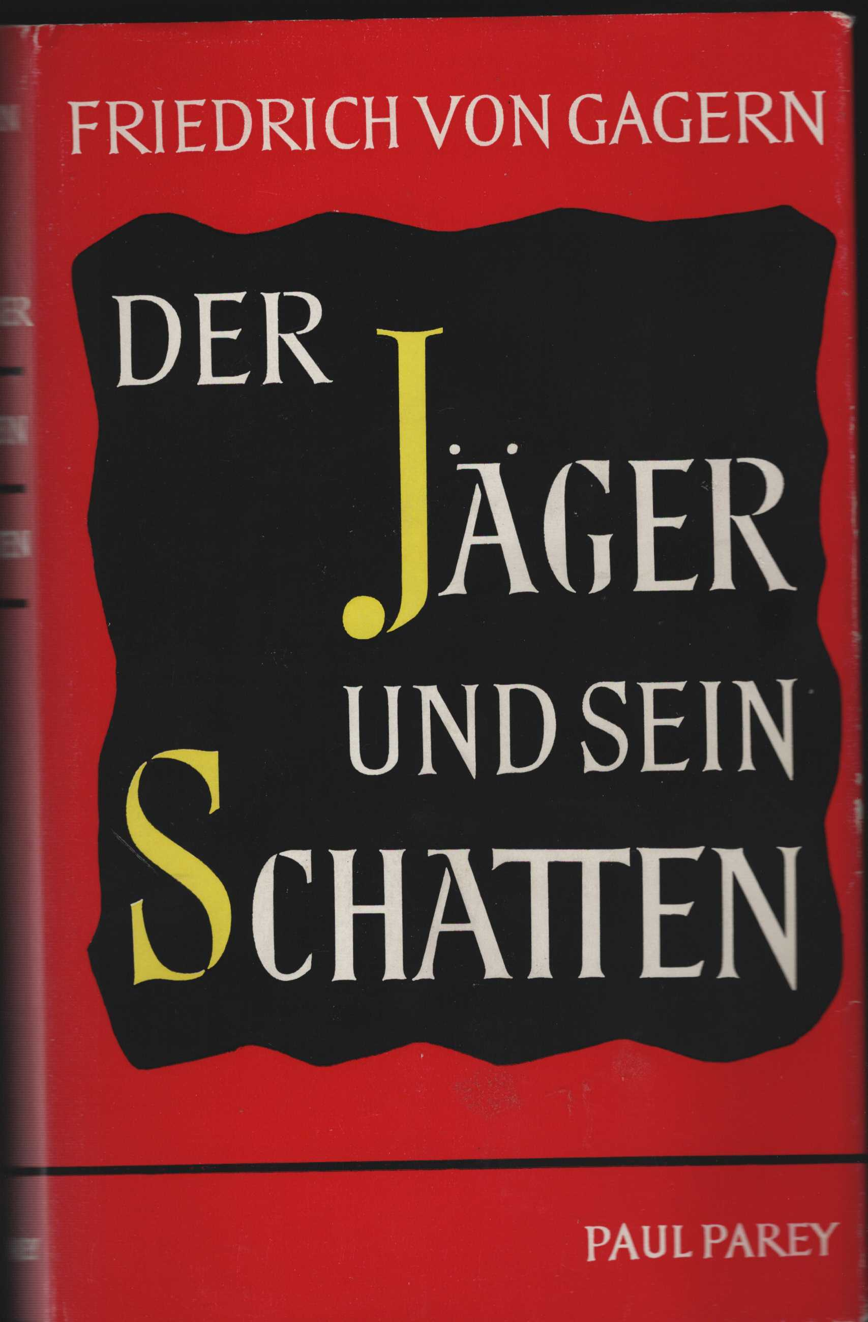Der Jäger und sein Schatten. Mit 7: Gagern, Friedrich von: