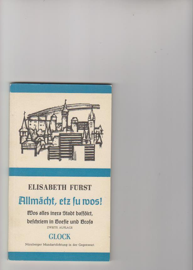 Allmächt, etz su wos!: Wos alles inera: Fürst, Elisabeth: