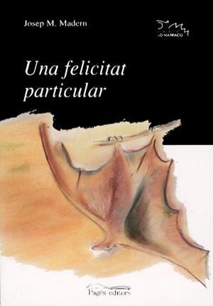 Una Felicitat Particular - Madern, Josep M.