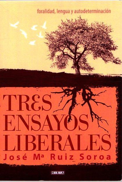 Tres ensayos liberales . - Ruiz Soroa, José Mª