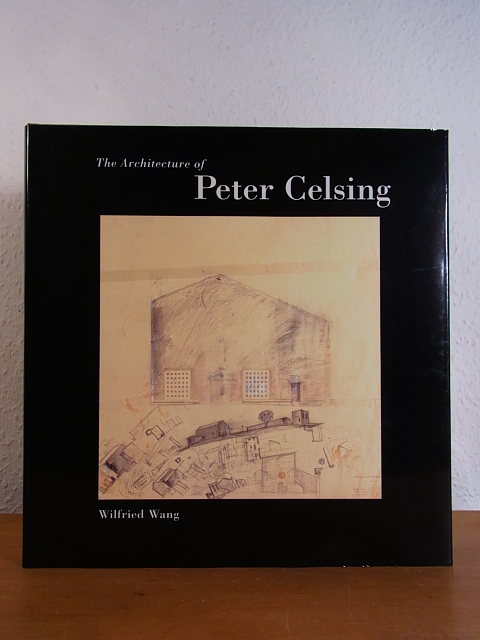 The Architecture of Peter Celsing: Wang, Wilfried: