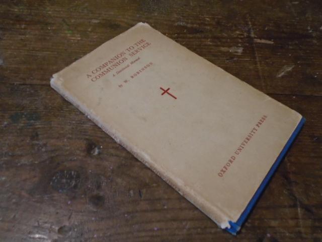 A Companion to the Communion Service. A: Robinson, W.
