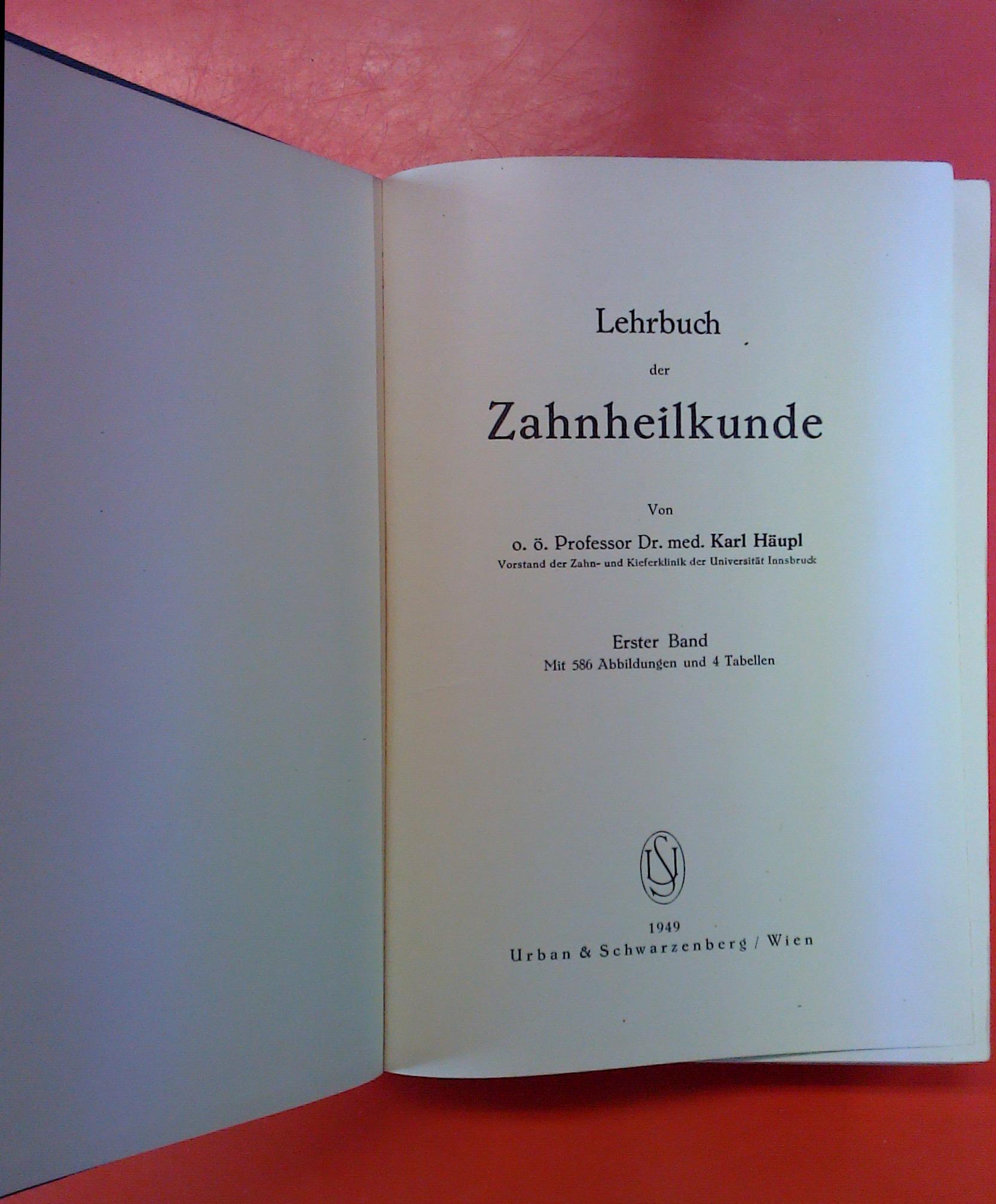 Lehrbuch der Zahnheilkunde - Erster Band. Mit: Karl Häupl