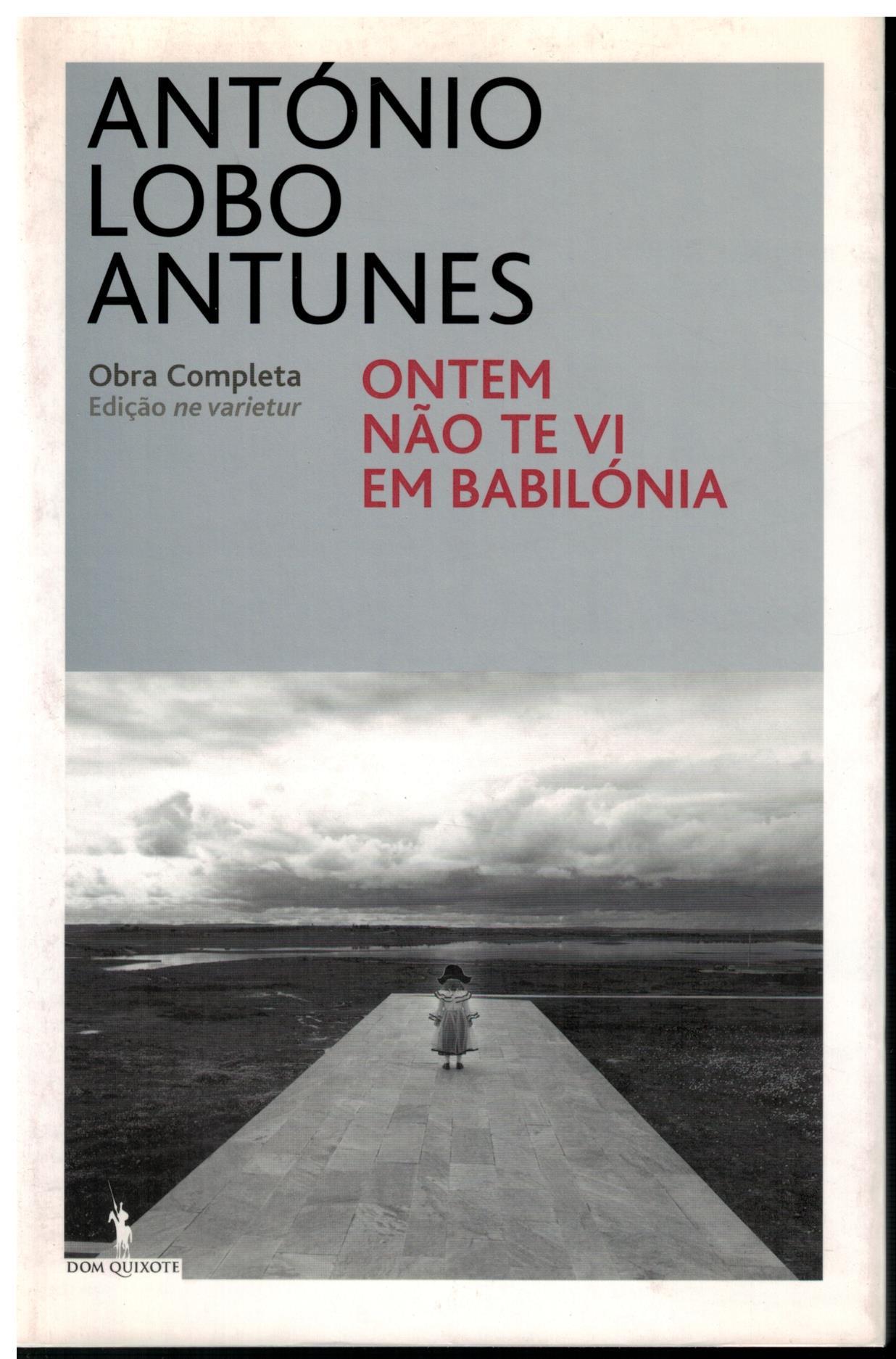 Ontem nao te vi em Babilonia - Lobo Antunes, António