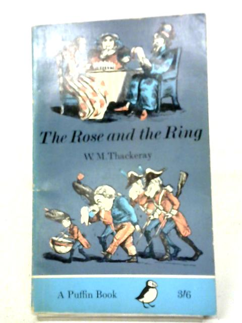 The Rose and the Ring: W M Thackeray