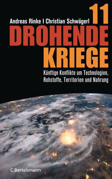11 drohende Kriege : künftige Konflikte um: Rinke, Andreas und