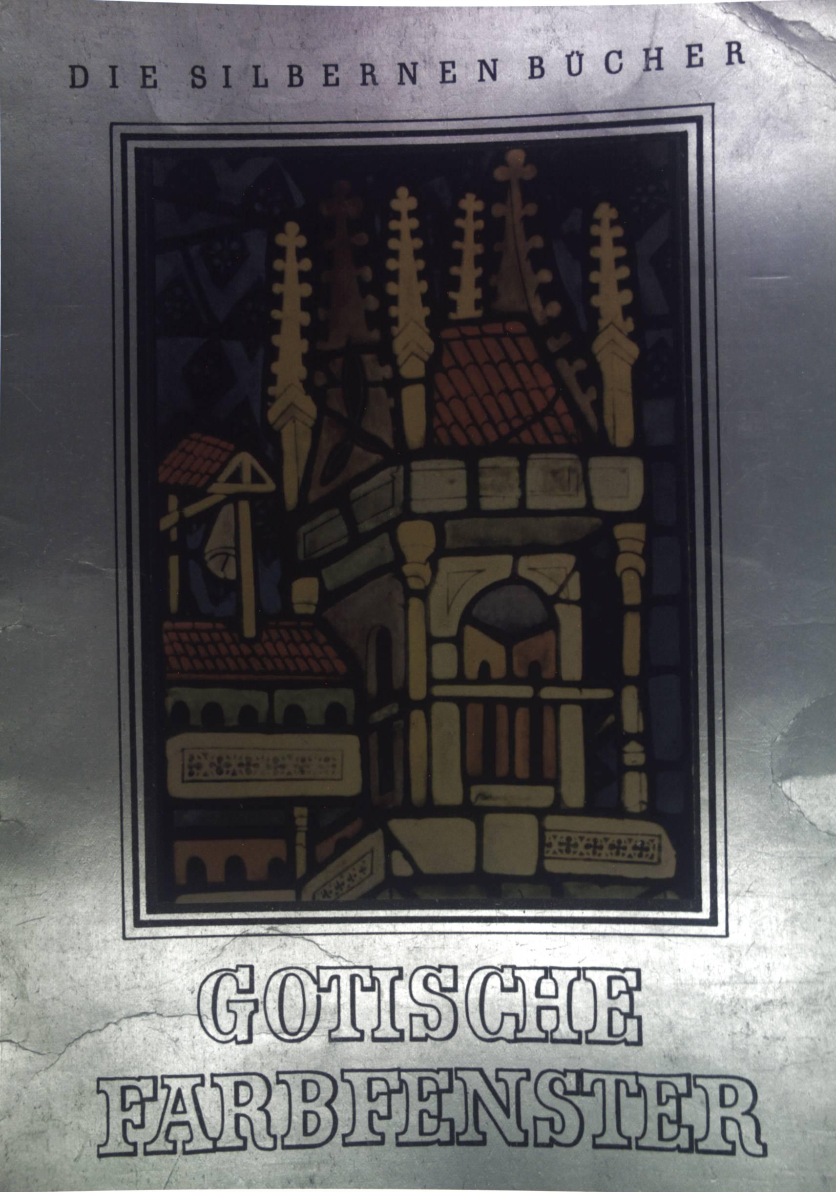Gotische Farbfenster mit architektonischen Motiven. Die Silbernen: von Witzleben, Elisabeth: